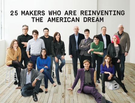 25 Makers Who Are Reinventing the American Dream