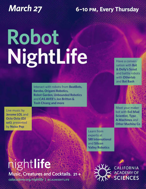 Robot NightLife, March 27 at California Academy of Sciences